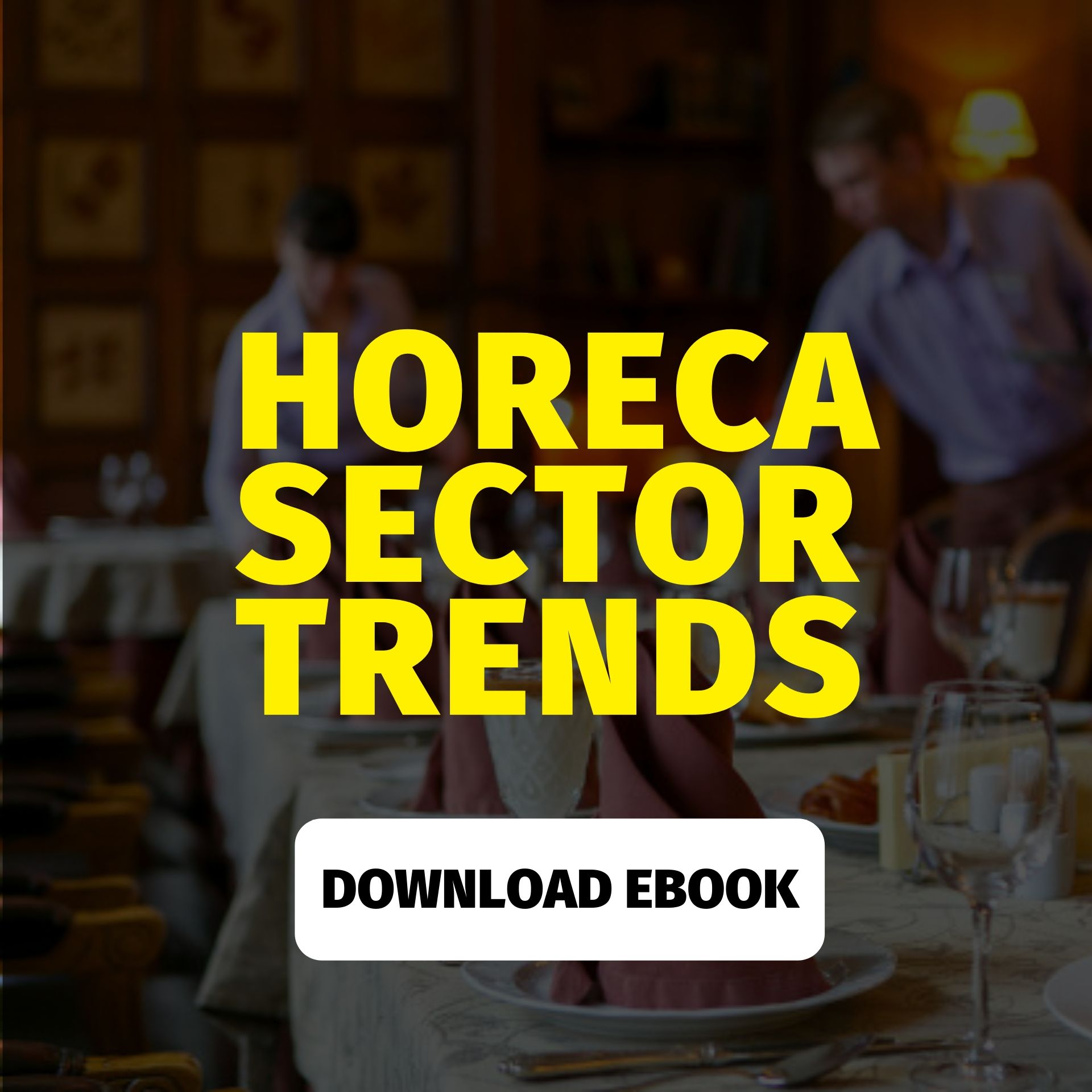HORECA SECTOR TRENDS